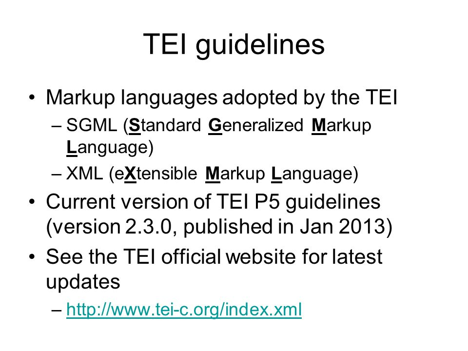 TEI guidelines Markup languages adopted by the TEI