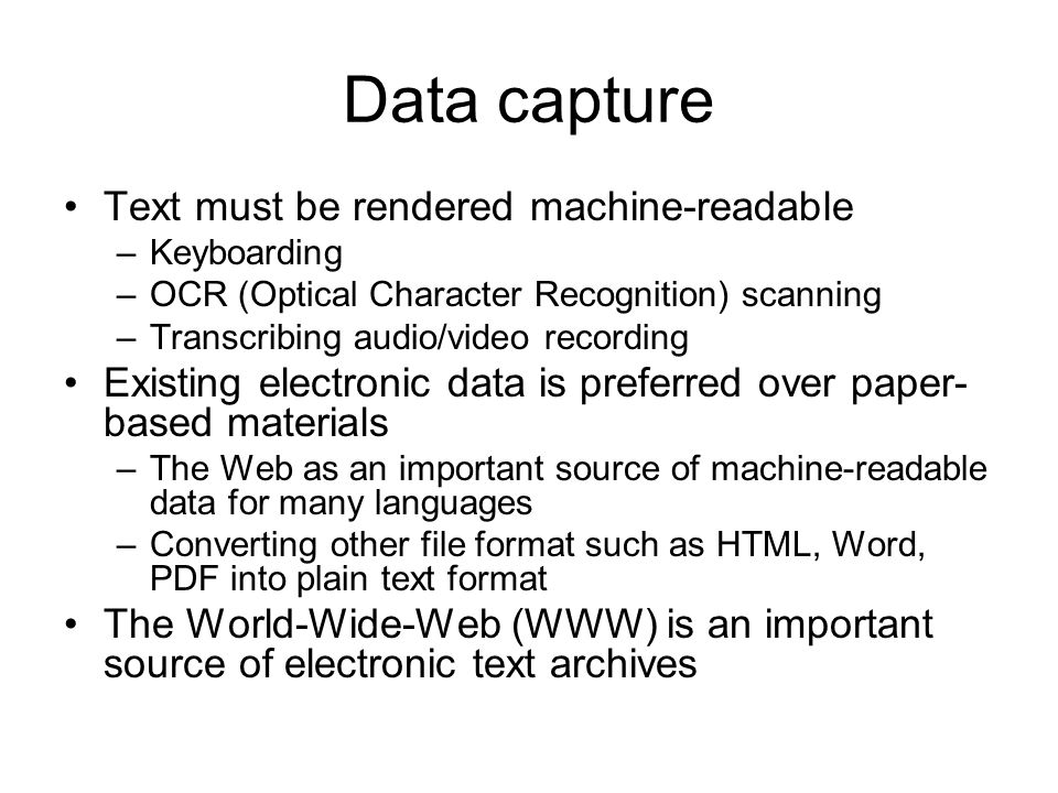 Data capture Text must be rendered machine-readable