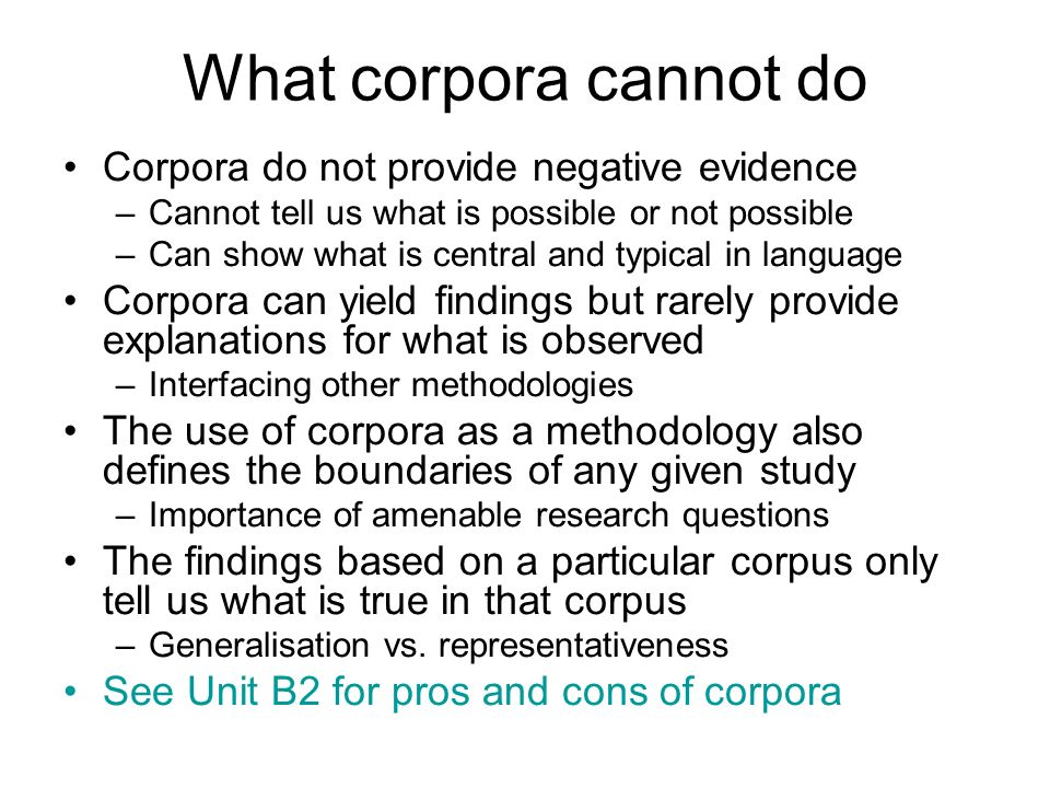 What corpora cannot do Corpora do not provide negative evidence
