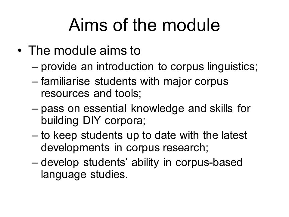 Aims of the module The module aims to