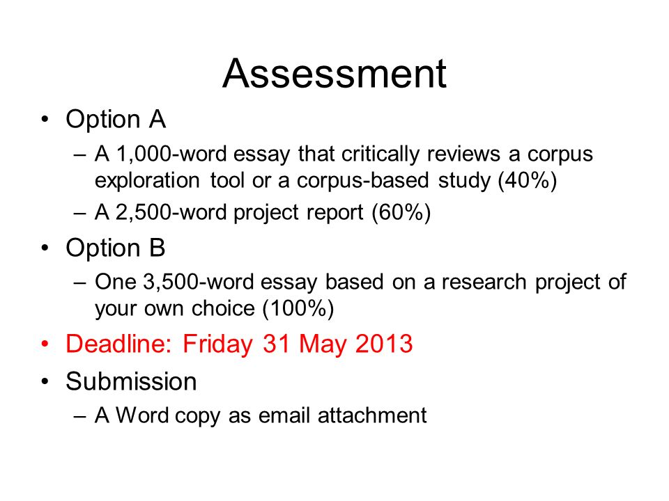 Assessment Option A Option B Deadline: Friday 31 May 2013 Submission