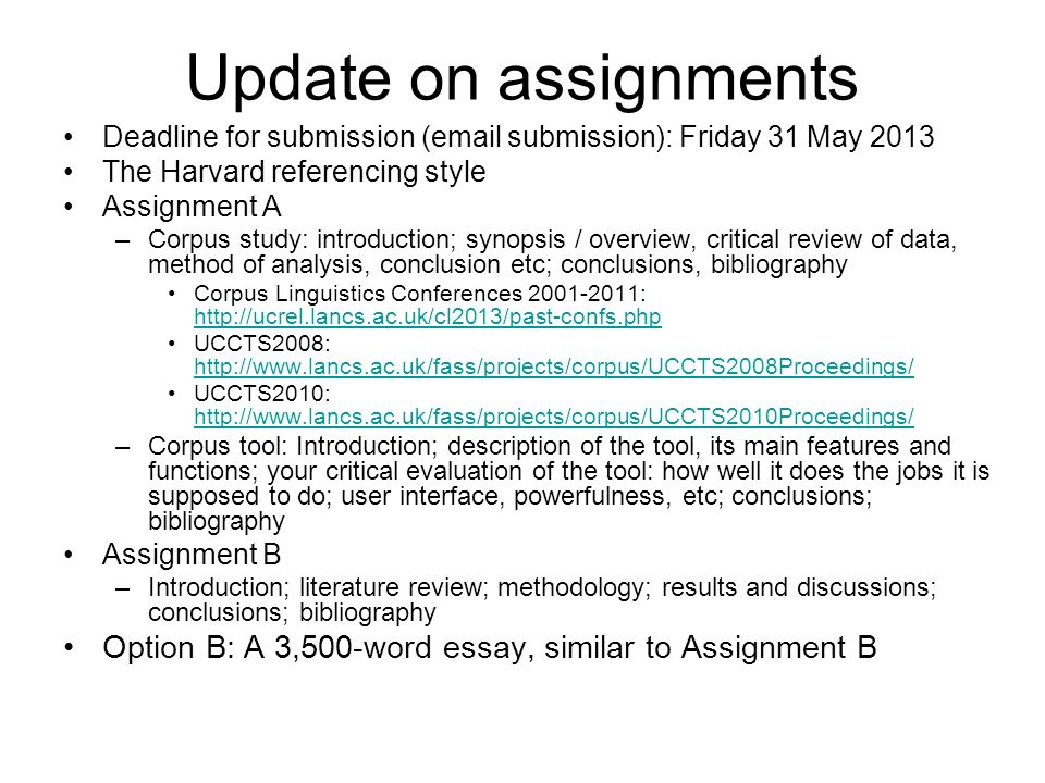 Update on assignments Deadline for submission ( submission): Friday 31 May The Harvard referencing style.