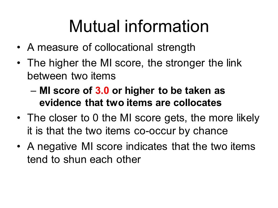 Mutual information A measure of collocational strength