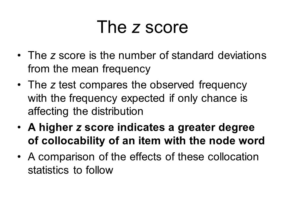 The z scoreThe z score is the number of standard deviations from the mean frequency.