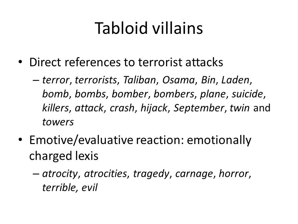 Tabloid villains Direct references to terrorist attacks