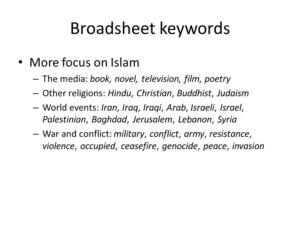 Broadsheet keywords More focus on Islam