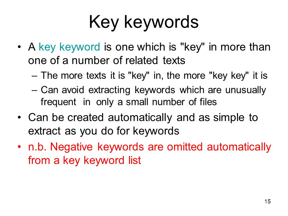 Key keywords A key keyword is one which is key in more than one of a number of related texts.