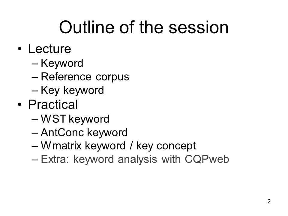 Outline of the session Lecture Practical Keyword Reference corpus