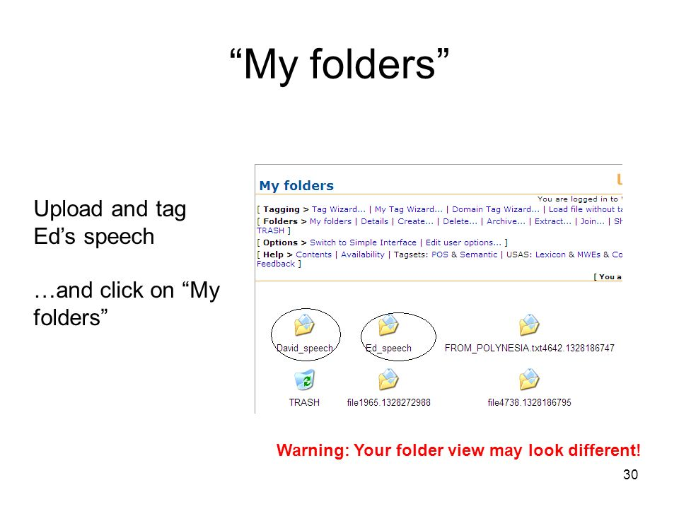 My folders Upload and tag Ed's speech …and click on My folders