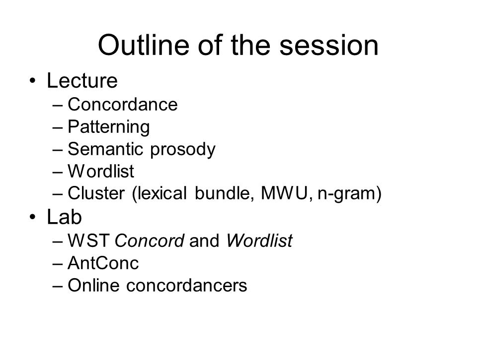Outline of the session Lecture Lab Concordance Patterning
