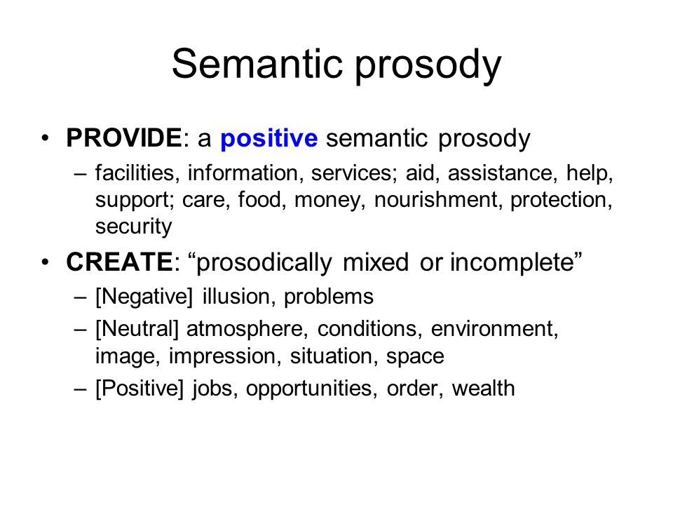 Semantic prosody PROVIDE: a positive semantic prosody