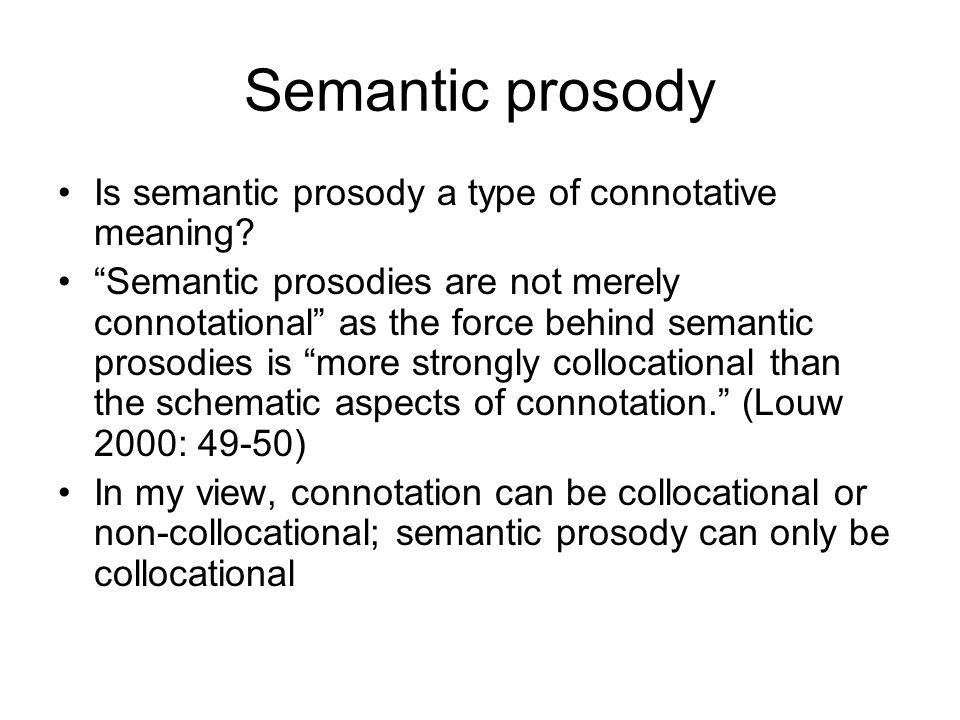 Semantic prosody Is semantic prosody a type of connotative meaning