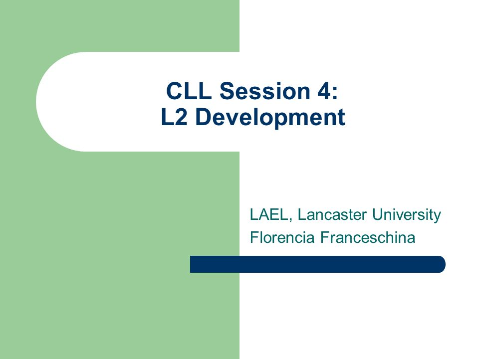 CLL Session 4: L2 Development