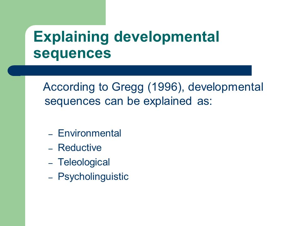 Explaining developmental sequences