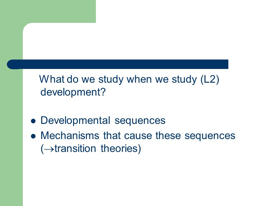 What do we study when we study (L2) development