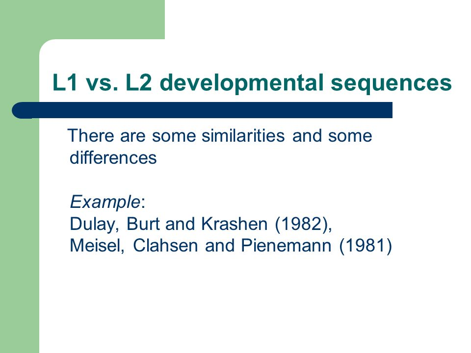 L1 vs. L2 developmental sequences