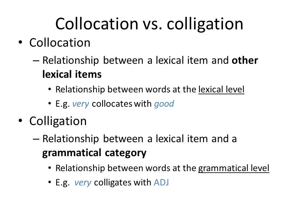 Collocation vs. colligation