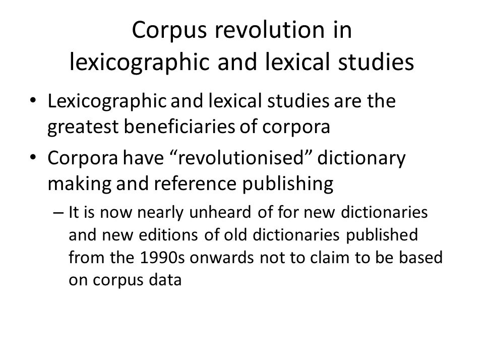 Corpus revolution in lexicographic and lexical studies