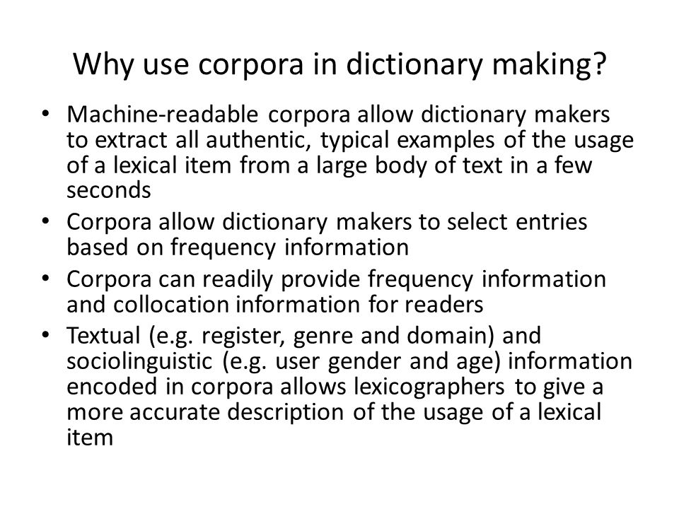 Why use corpora in dictionary making