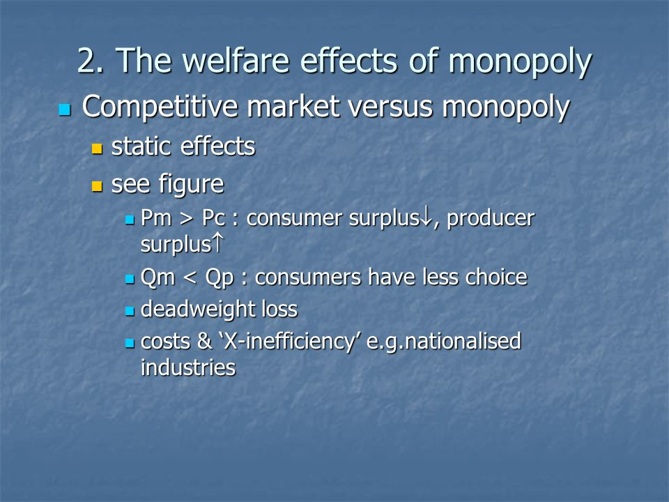 2. The welfare effects of monopoly