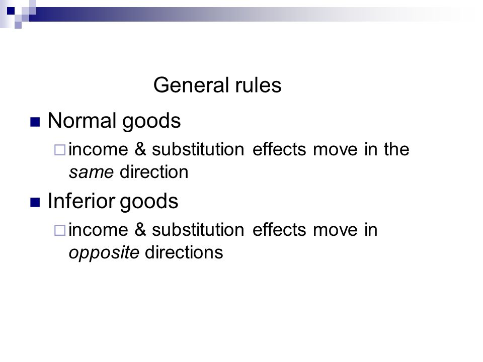General rules Normal goods Inferior goods