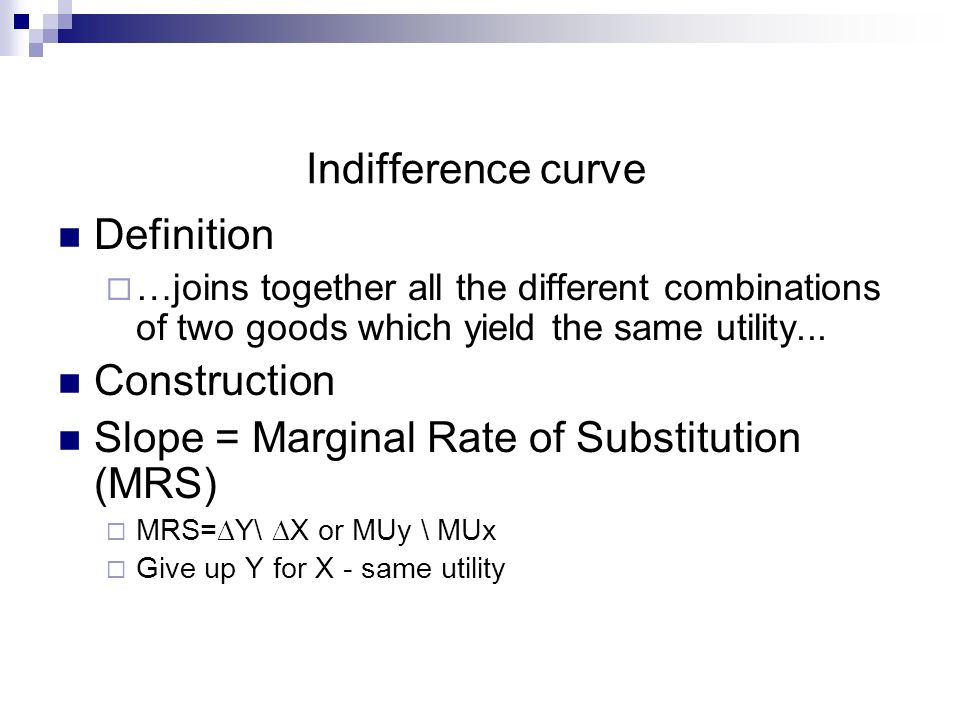 Slope = Marginal Rate of Substitution (MRS)