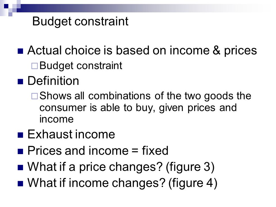 Actual choice is based on income & prices Definition