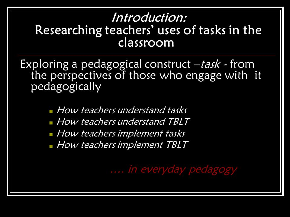 Introduction: Researching teachers' uses of tasks in the classroom