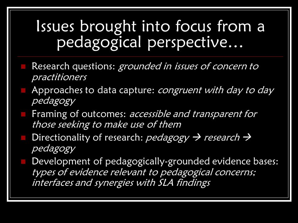 Issues brought into focus from a pedagogical perspective…