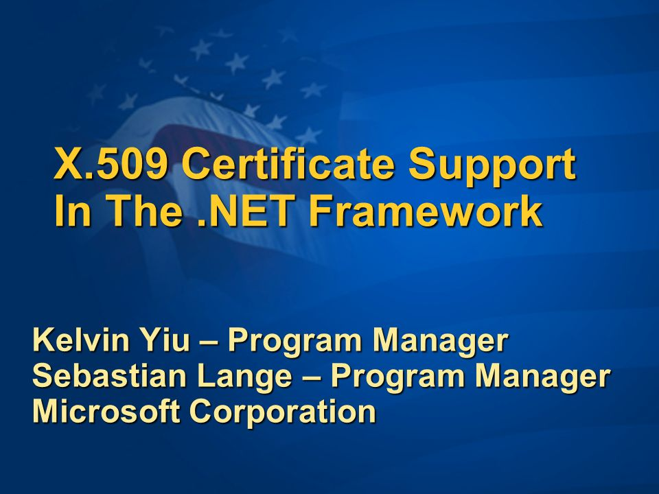 X509 Certificate Support In The Framework Ppt Video Online