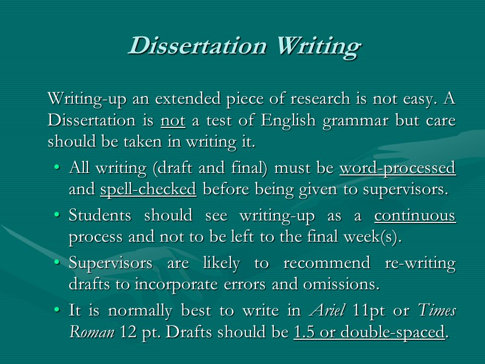 writing up dissertation Writing a dissertation can be, and quite often is, the biggest academic undertaking that many of us have experienced grant applications, manuscripts, and literature reviews pale in comparison to the size of the average dissertation and writing one can be an incredibly intimidating goal.