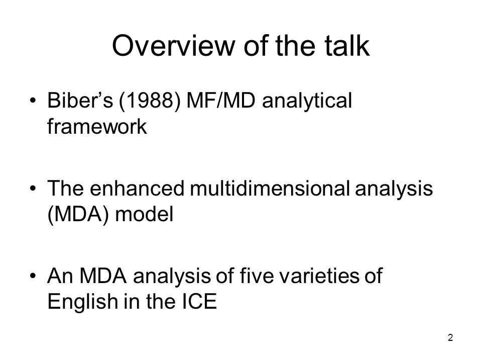 Overview of the talk Biber's (1988) MF/MD analytical framework