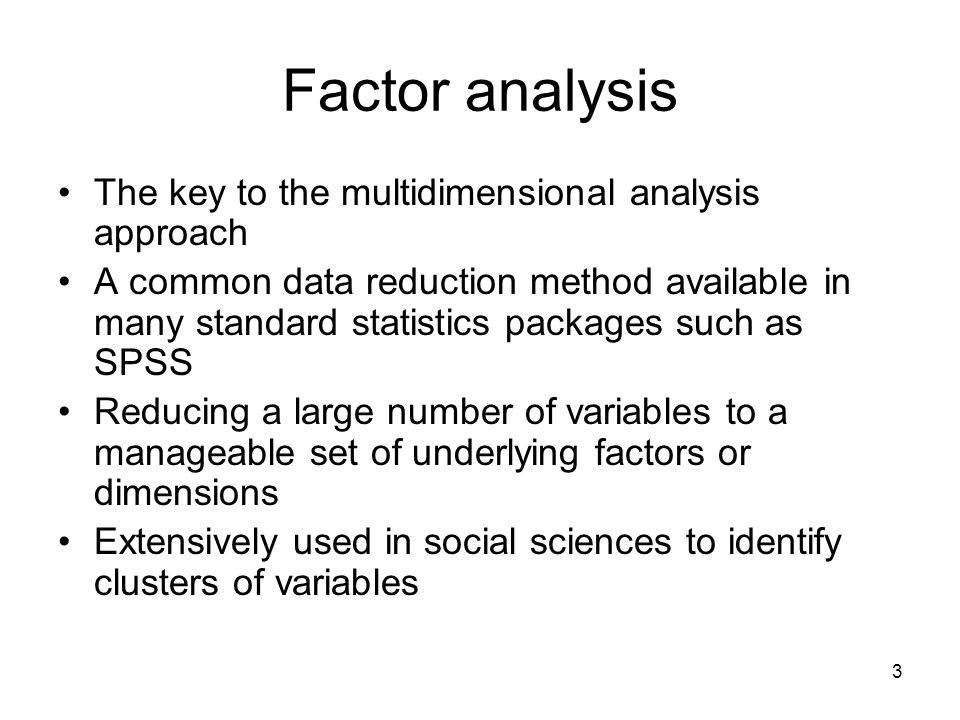 Factor analysis The key to the multidimensional analysis approach