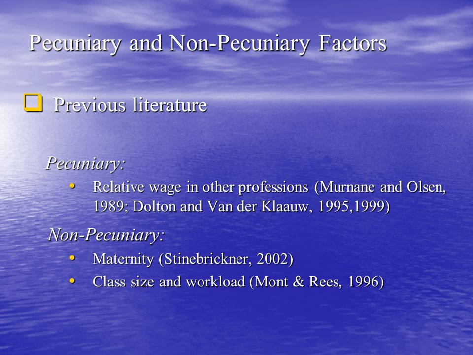 Pecuniary and Non-Pecuniary Factors