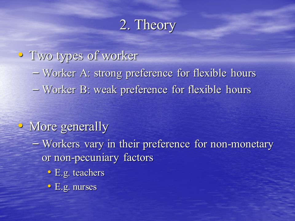 2. Theory Two types of worker More generally