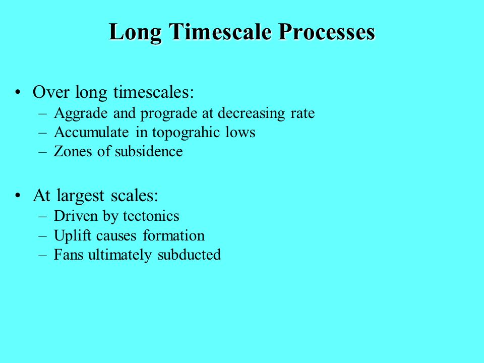 Long Timescale Processes
