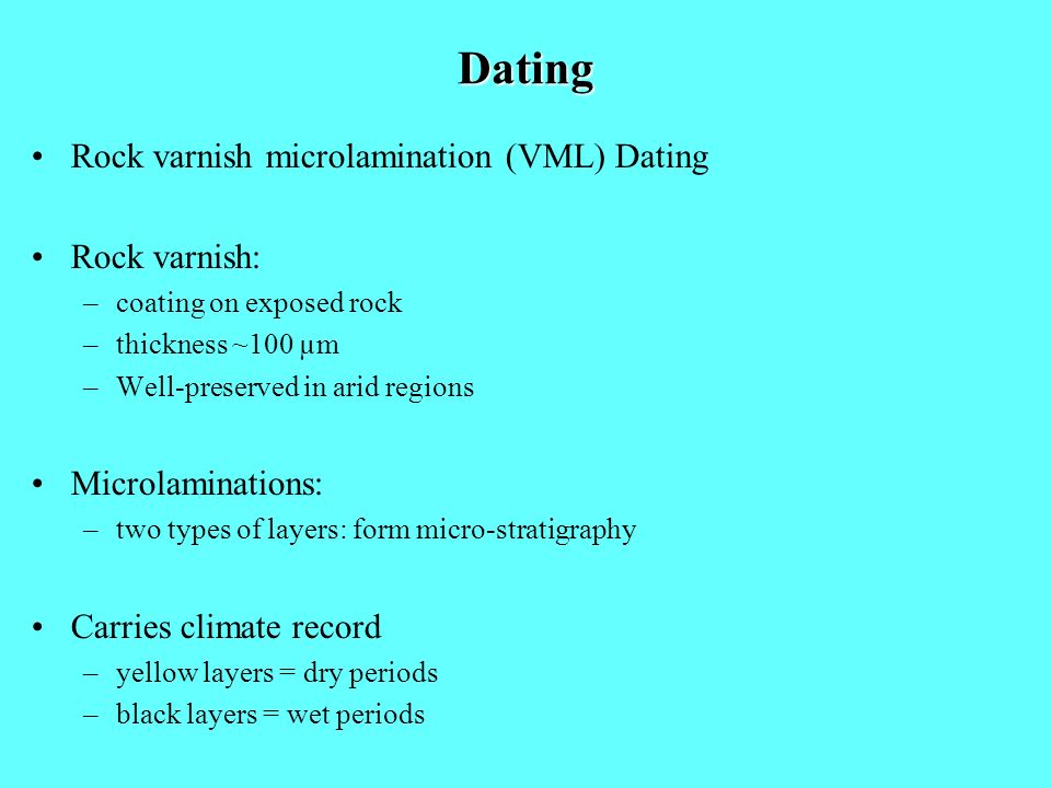 Dating Rock varnish microlamination (VML) Dating Rock varnish: