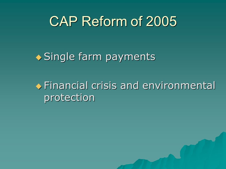 CAP Reform of 2005 Single farm payments