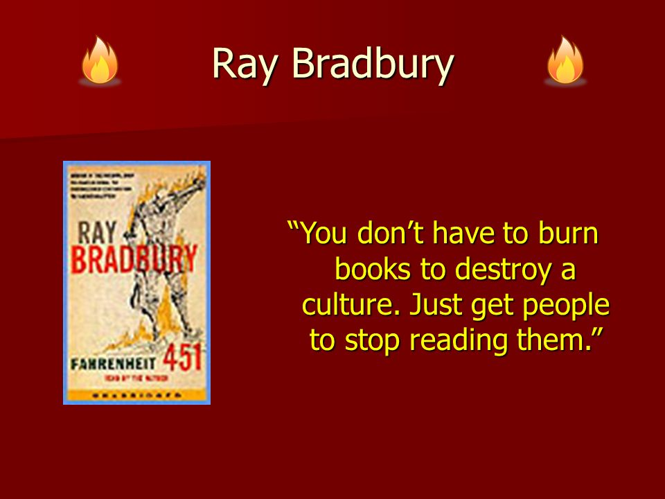 """influence of culture on perspective in fahrenheit 451 by ray bradbury """"we lived in a culture that denied any  –fahrenheit 451, ray bradbury  my life with bob, paavo haavikko, pamela paul, perspective, ray bradbury."""