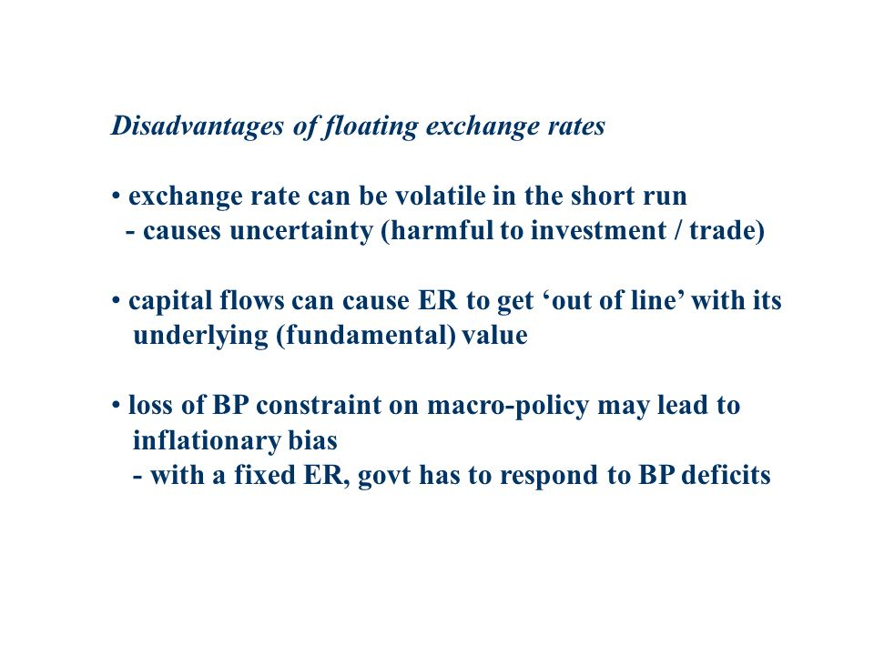 Disadvantages of floating exchange rates