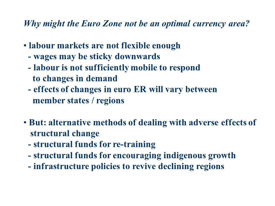 Why might the Euro Zone not be an optimal currency area