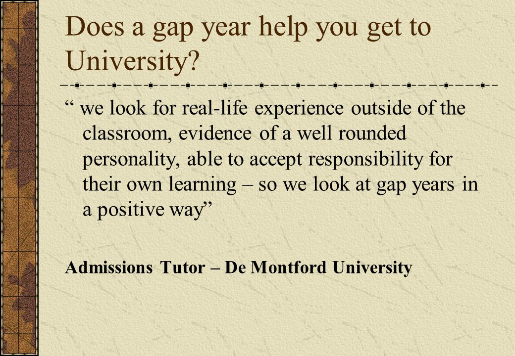 Does a gap year help you get to University