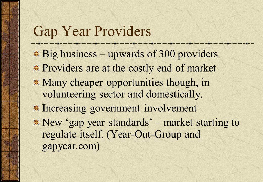 Gap Year Providers Big business – upwards of 300 providers