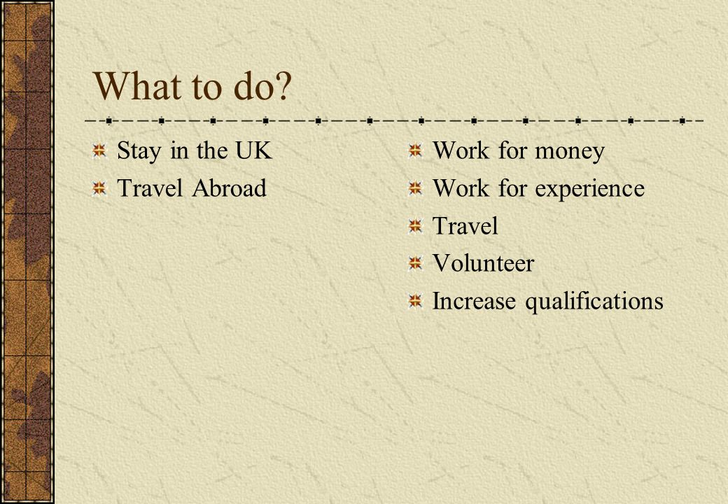 What to do Stay in the UK Travel Abroad Work for money