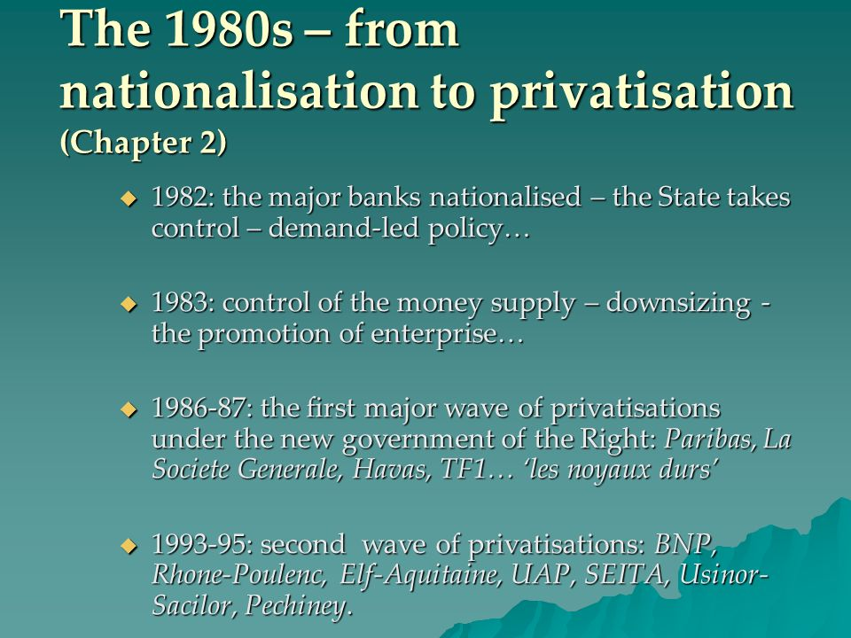 The 1980s – from nationalisation to privatisation (Chapter 2)