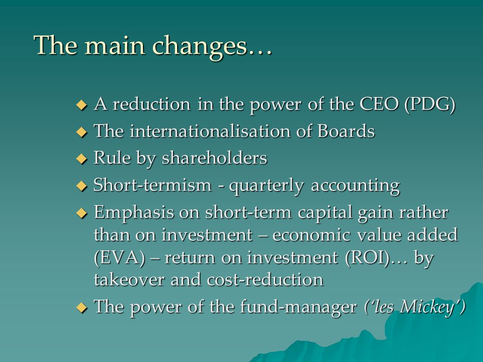 The main changes… A reduction in the power of the CEO (PDG)