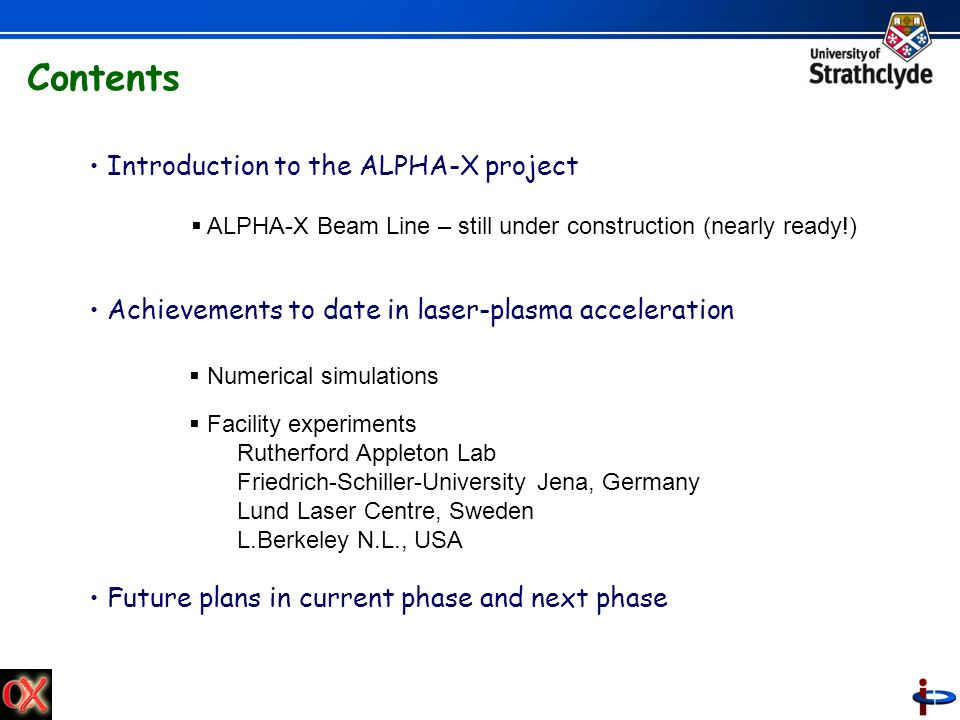Contents Introduction to the ALPHA-X project