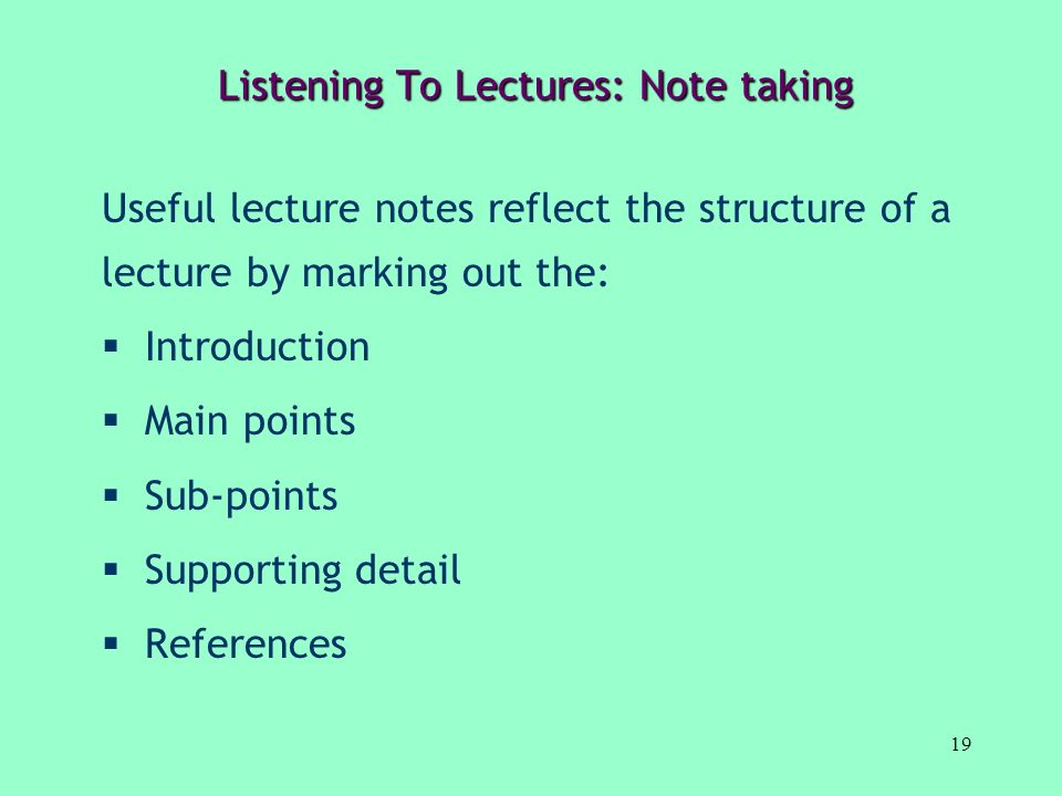 Listening To Lectures: Note taking
