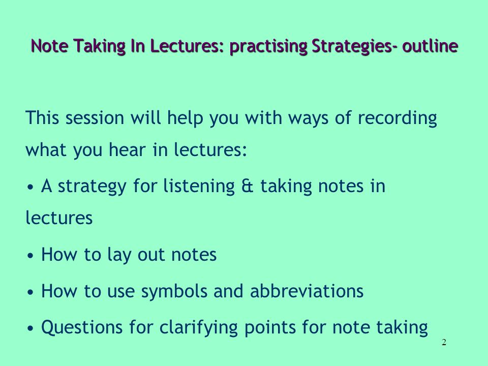 Note Taking In Lectures: practising Strategies- outline