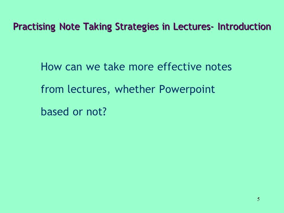 Practising Note Taking Strategies in Lectures- Introduction